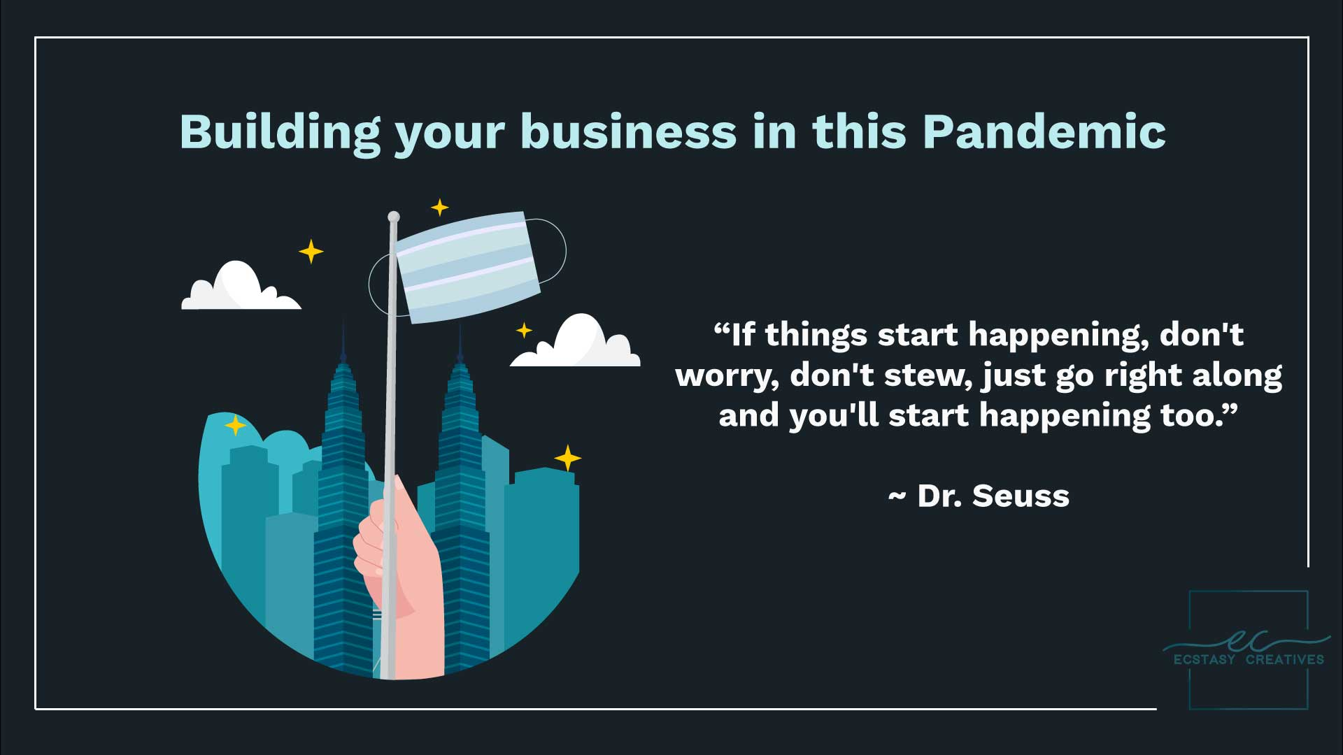 Building your business in this Pandemic